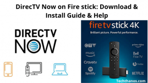 DirecTV Now on Fire stick: Download & Install | Guide & Help