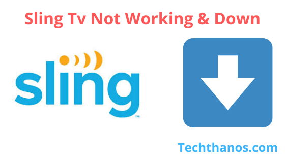 Sling Tv Not Working - Down