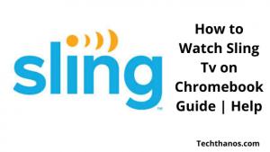 Watch Sling Tv on Chromebook