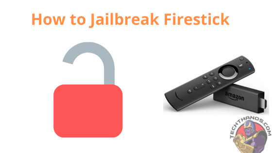 How to Jailbreak Firestick