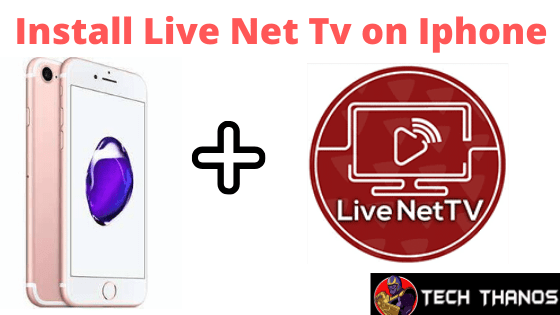 Install Live Net Tv on Iphone