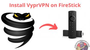 Install VyprVPN on FireStick