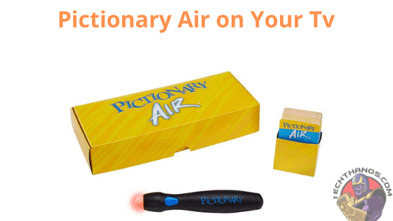 How to Pictionary Air on Your Tv? Help   Support - Tech Thanos