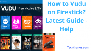 How to Vudu on Firestick? Latest Guide 2020 - Help