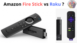 Amazon Fire Stick vs Roku ?