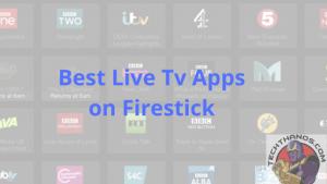 Best Live Tv Apps on Firestick
