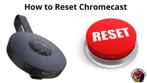 How to Reset Chromecast