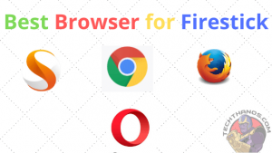 Best Browser For Amazon FireStick