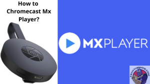 Chromecast Mx Player
