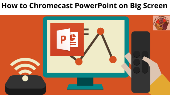 How To Powerpoint On Chromecast Step By Step Guide In 2020 Tech Thanos