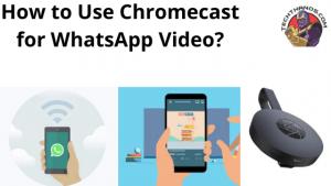 Chromecast for WhatsApp