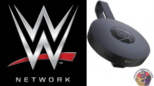Chromecast wwe network
