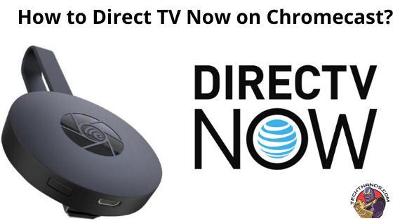 Direct TV Now on Chromecast