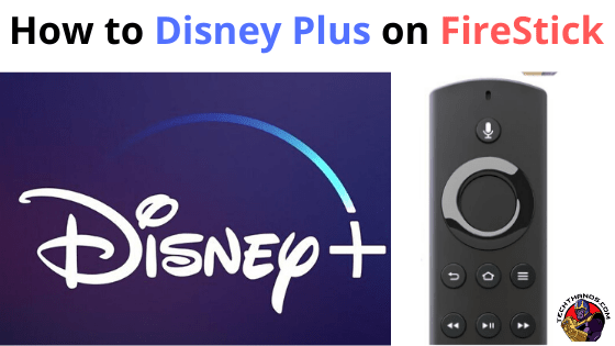 How to Disney Plus on FireStick
