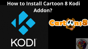 Install Cartoon 8 Kodi Addon