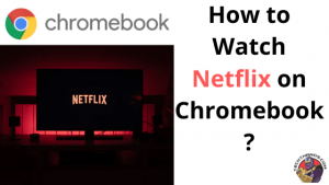 Netflix on Chromebook