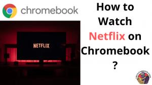 Netflix on Chromebook
