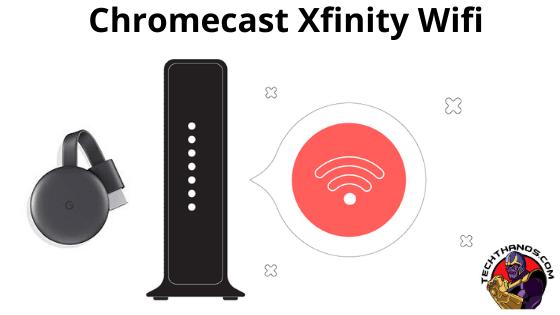 Chromecast Xfinity Wifi