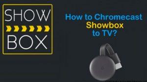 chromecast ShowBox