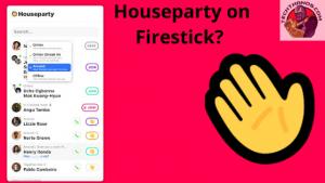 Houseparty on Firestick
