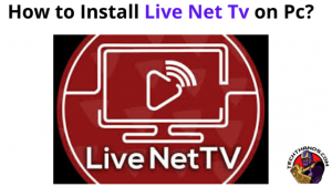 How to Install Live Net Tv on Pc