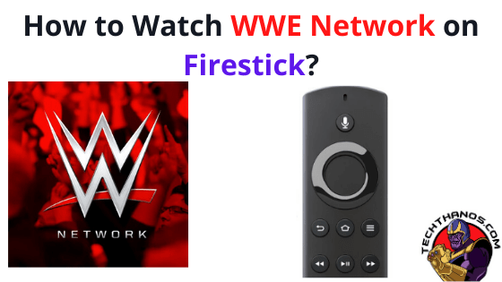 How to WatchWWE Network on Firestick?