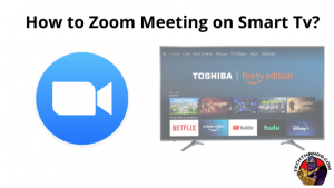 How to Zoom Meeting on Smart Tv