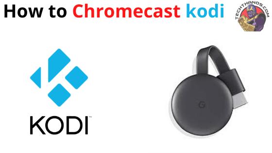 How to Chromecast kodi