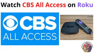 Watch CBS All Access on Roku