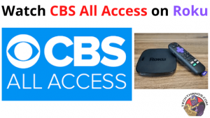Watch CBS All Access on Roku