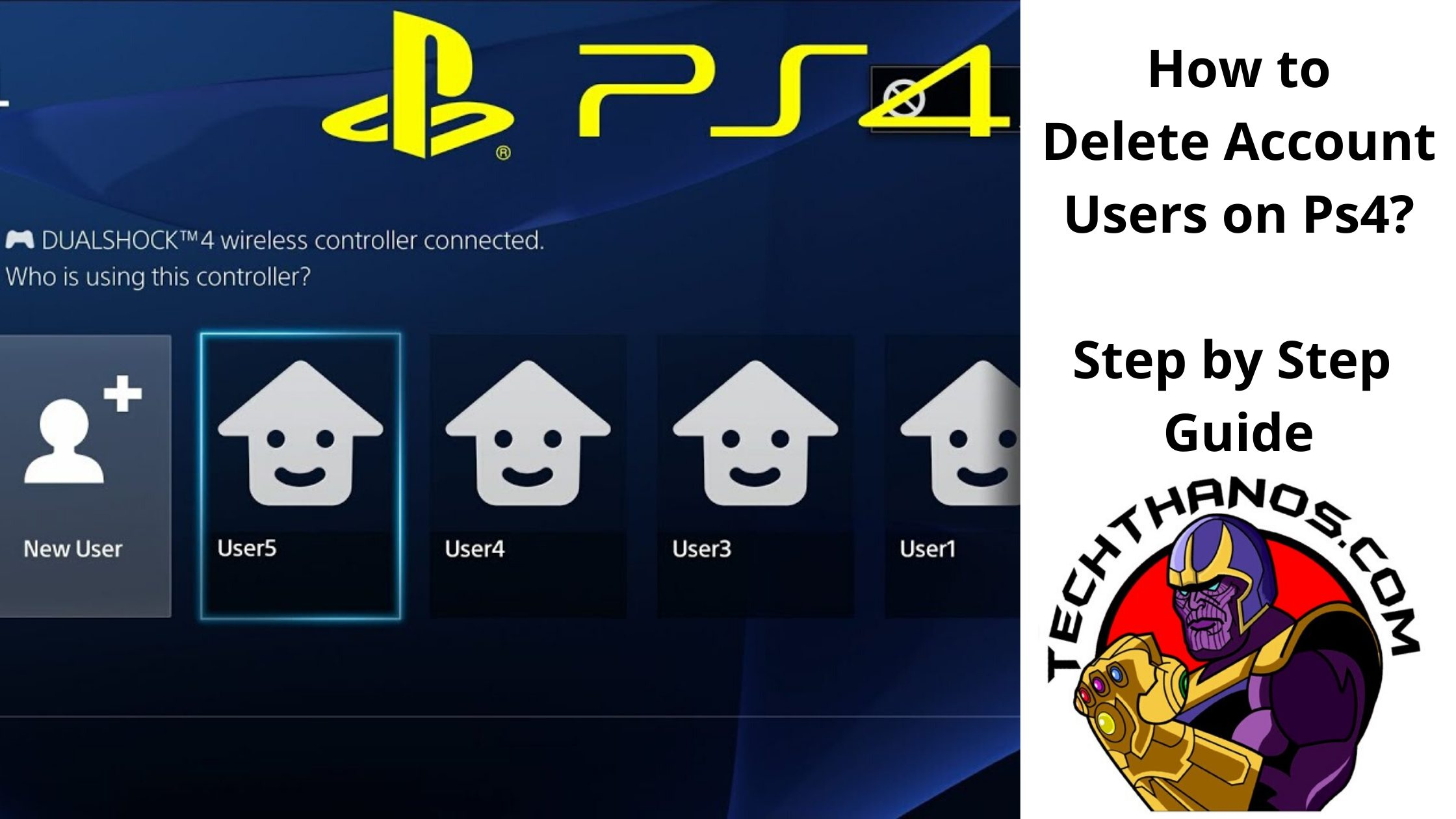 How to Delete User Account on Ps4: Step by Step Guide - Tech Thanos