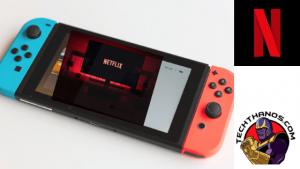 Watch Netflix on Nintendo Switch
