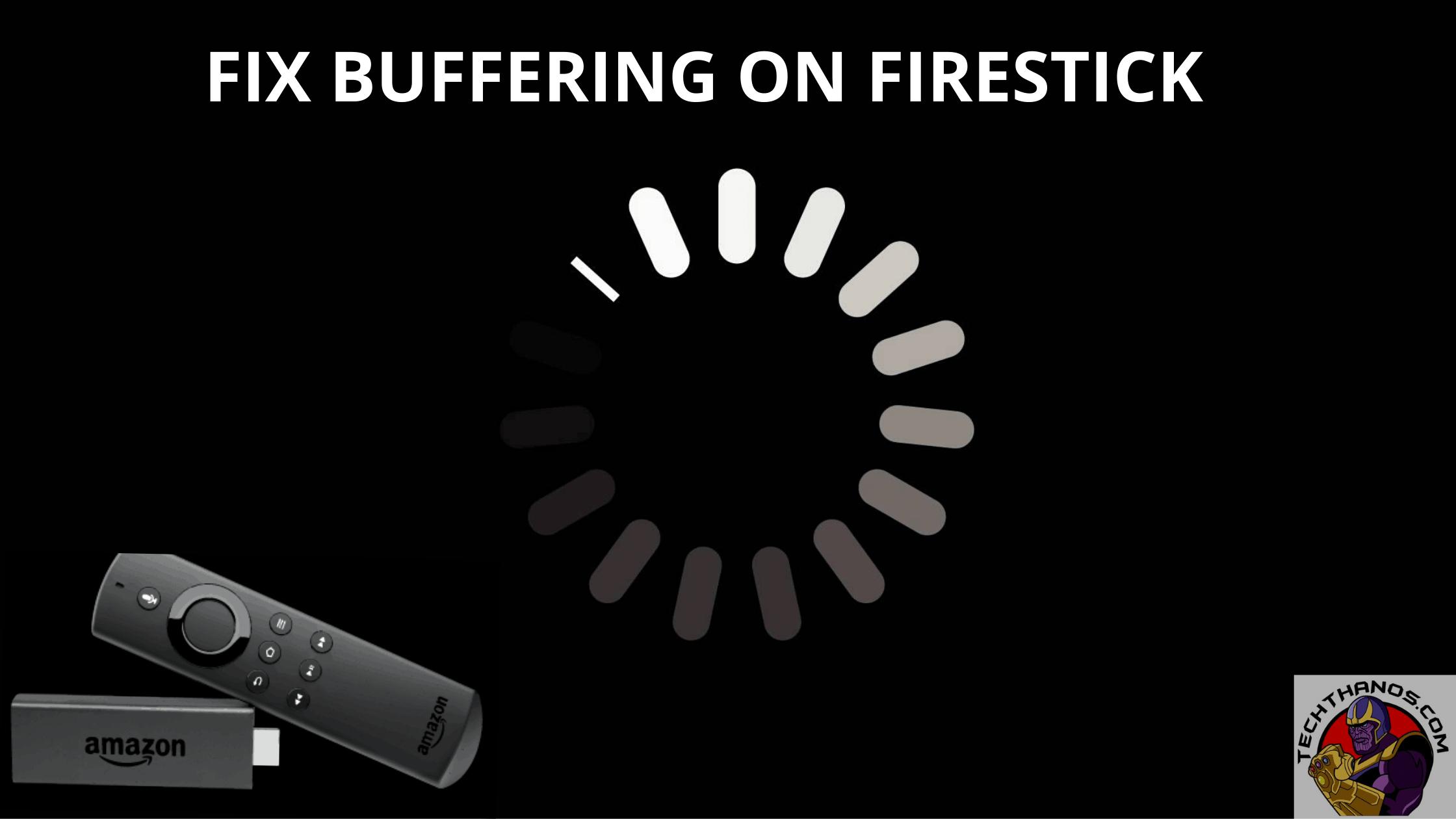 FIX BUFFERING ON FIRESTICK