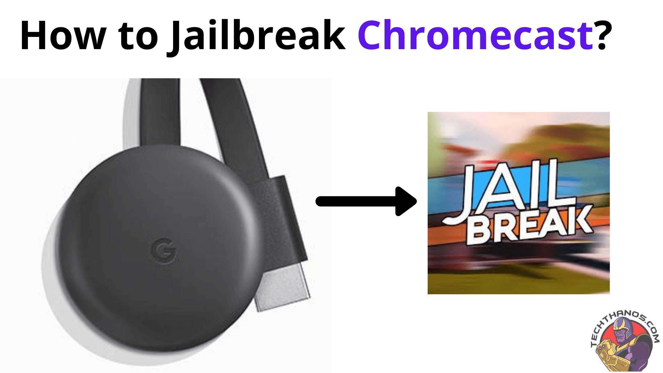 How to Jailbreak Chromecast