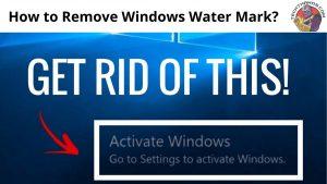 Remove Windows Water Mark