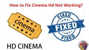 Fix Cinema HD Not Working