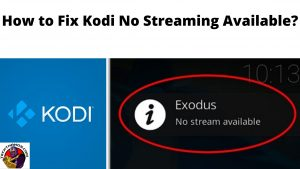 How to Fix Kodi No Streaming Available_