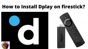 How to Install Dplay on firestick_