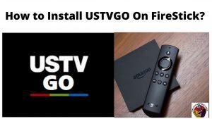 How to Install USTVGO On FireStick_
