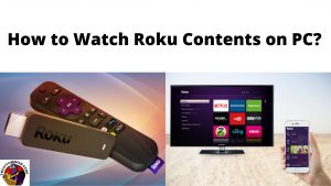 How to Watch Roku Contents on PC_