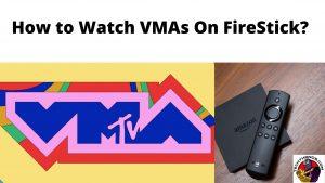 How to Watch VMAs On FireStick_