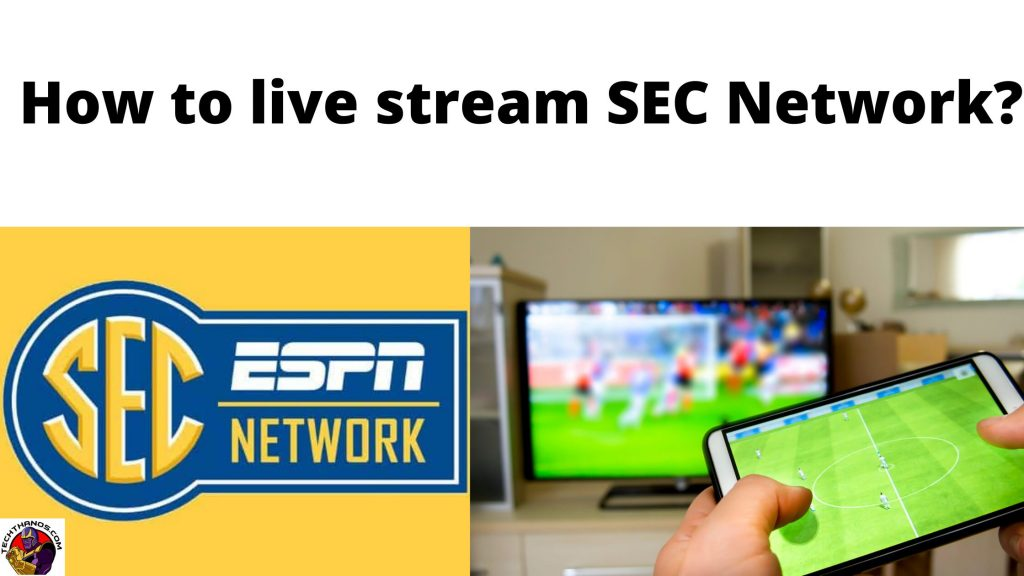 How to live Stream SEC Network (1)