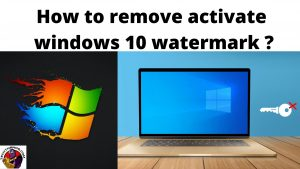 How to remove activate windows 10 watermark _
