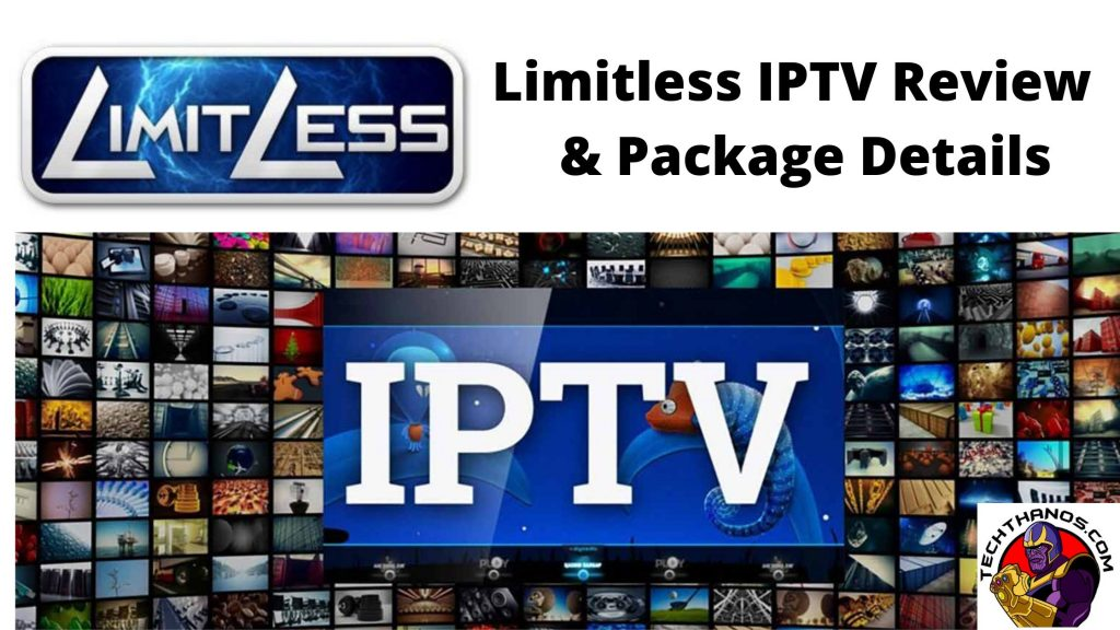 Limitless IPTV Review & Package Details