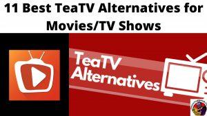 11 Best TeaTV Alternatives for Movies_TV Shows