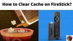 How to Clear Cache on FireStick_