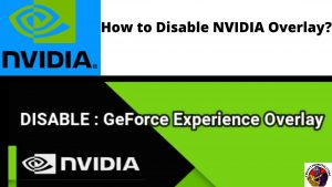 How to Disable NVIDIA Overlay_