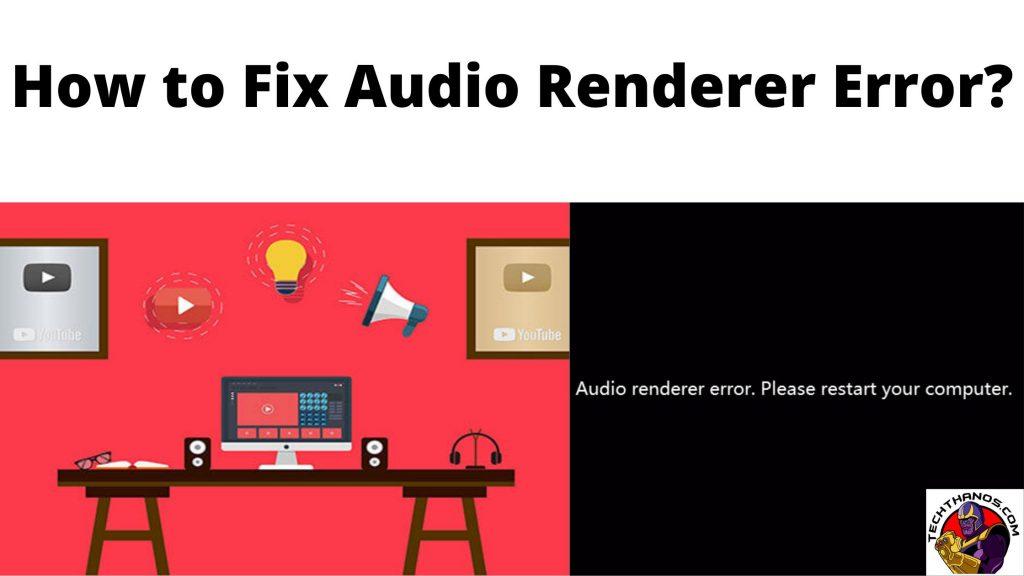 How to Fix Audio Renderer Error_
