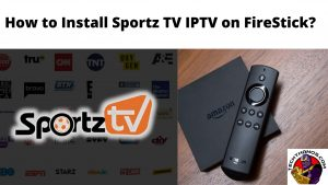 How to Install Sportz TV IPTV on FireStick_
