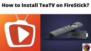 How to Install TeaTV on FireStick_